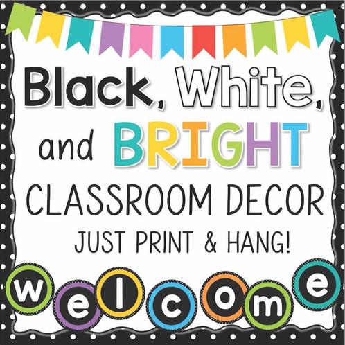 Black White Bright Classroom Decor
