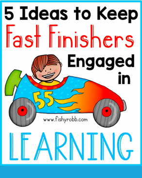 5 Ideas to Keep Fast Finishers Engaged in Learning