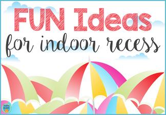 Fun Ideas for Indoor Recess