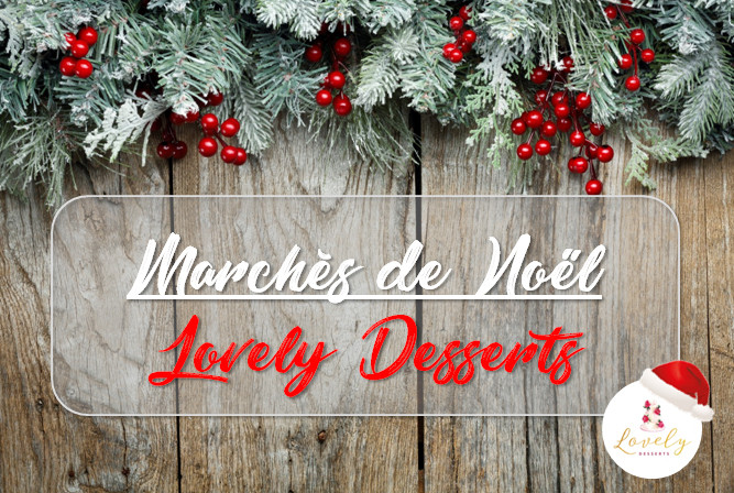 programmation marché de Noël Lovely Desserts