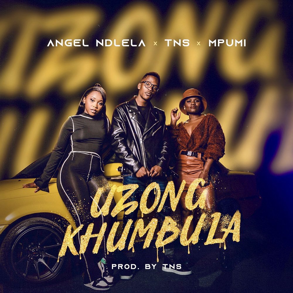 Artwork for Angel Ndlela's debut single 'Uzongkhumbula' featuring TNS and Mpumi.