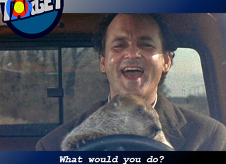 Episode 19: What Would You Do?Groundhog Day Edition