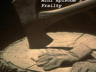 Off Target Mini Episode 03: Frailty