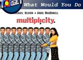 Episode 38: What Would You Do Multiplicity Edition