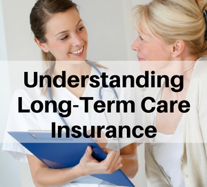 Understanding Long-Term Care Insurance