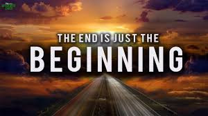 AT THE END IS A NEW BEGINNING