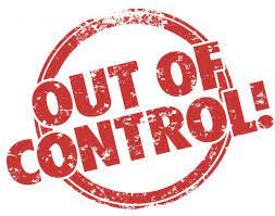 OUT OF OUR CONTROL