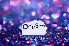 DREAMS STILL COME TRUE