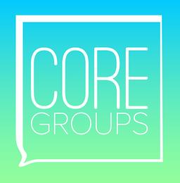 Core Groups Begin