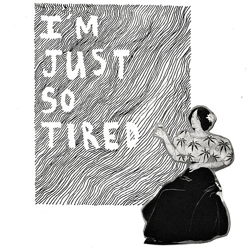 So Tired - Print