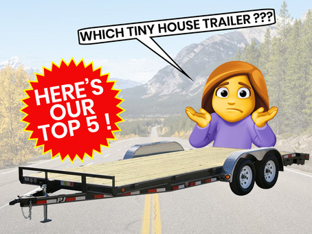 Top 5 Tiny House Trailers