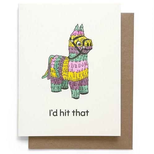 I'd Hit That Piñata Greeting Card