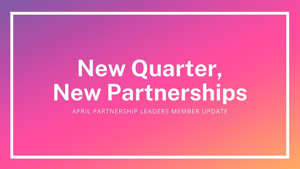 April Partnership Leaders member update