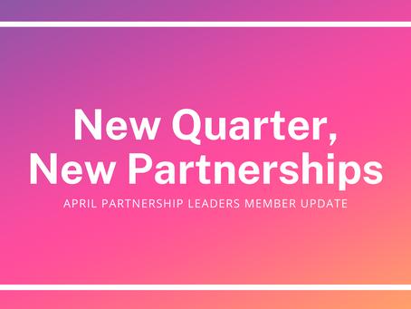 New Quarter, New Partnerships: April Member Update