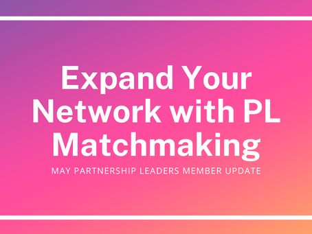 More Ways to Connect with Professionals in Partnerships: May Member Update