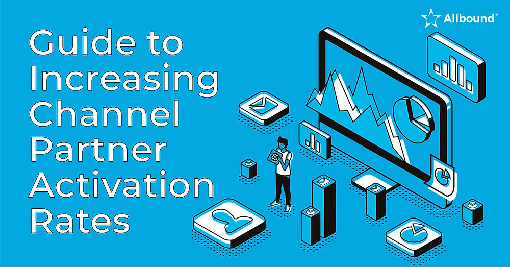 Allbound Guide to increasing Channel Partner Activation Rates