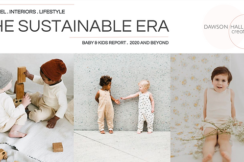 The Sustainable Era / Kids Apparel, Interiors and Lifestyle trends