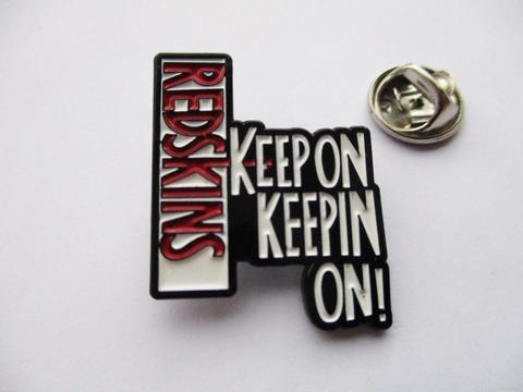 Redskins - Keep On Keeping On Enamel Badge