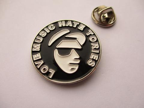 LOVE MUSIC HATE TORIES Walt Enamel Badge
