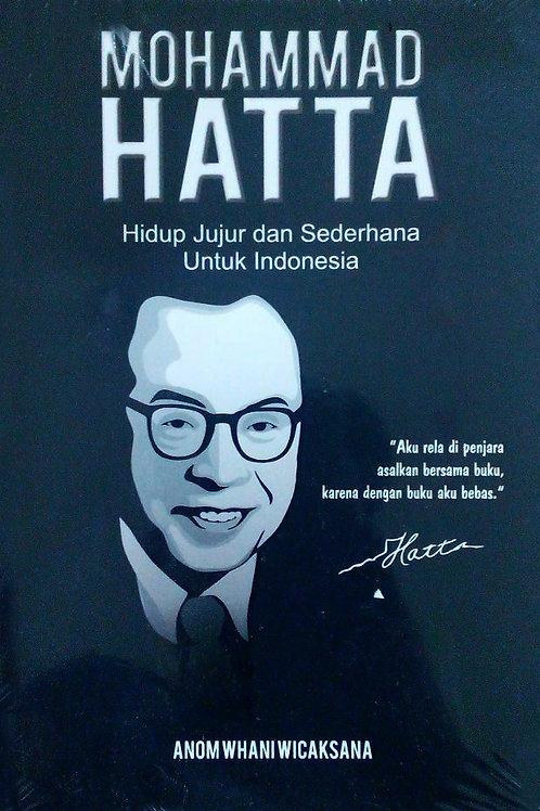 MOHAMMAD MHATTA. Hidup Jujur dan Sederhana Untuk Indonesia