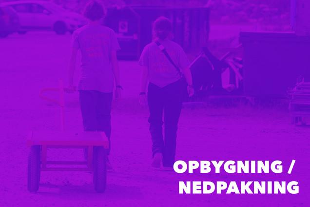 OPBYGNING / NEDPAKNING