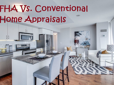 FHA Vs. Conventional Home Appraisals