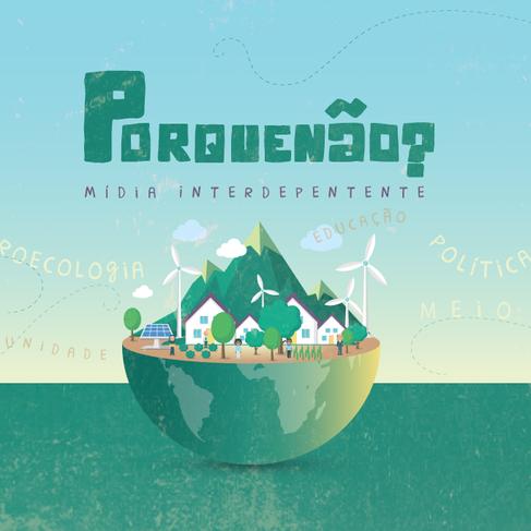 PorQueNão? | Mídia Interdependente