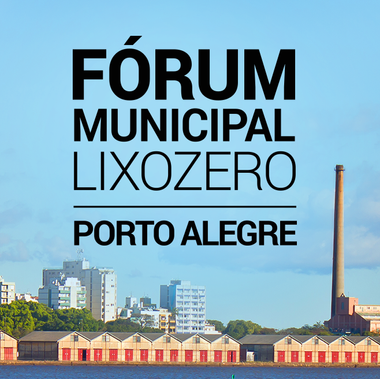 Fórum Municipal Lixo Zero Porto Alegre 2017