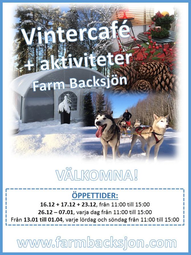 Now we have also opened our winter café on Farm Backsjön!