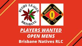 PLAYERS WANTED - Brisbane Natives RLC