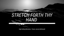Stretch Forth Thy Hand