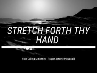 Stretch Forth Thy Hand