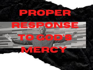 Proper Response to God's Response
