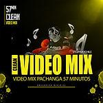 VIDEO MIX PACHANGA 57 MINUTOS.jpg
