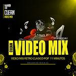 VIDEO MIX RETRO CLASICO POP  11 MINUTOS.