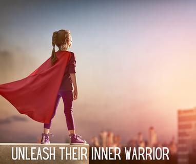 Unleash their inner warrior 2.png