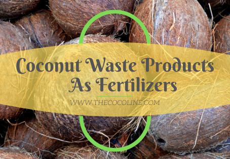 Coconut Waste Products As Fertilizers