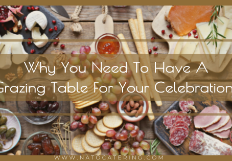 Why You Need To Have A Grazing Table For Your Celebration