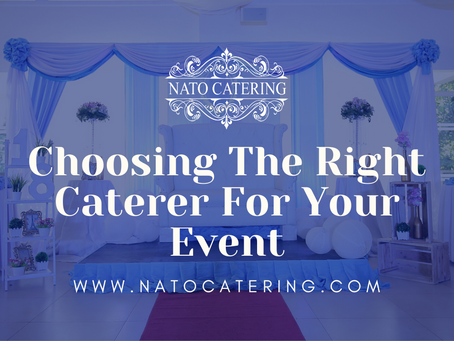 Choosing The Right Caterer For Your Event