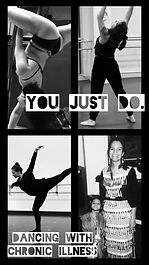 You Just Do. (Dancing with Chronic Illne
