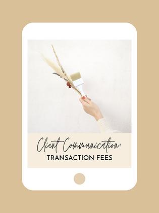 Client Communication: Transaction Fees