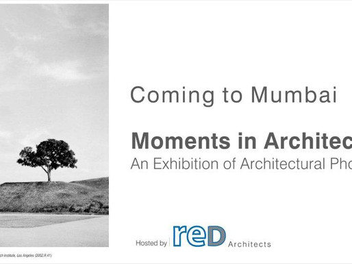 Moments in Architecture - An Exhibition of Architectural Photography - At Mumbai