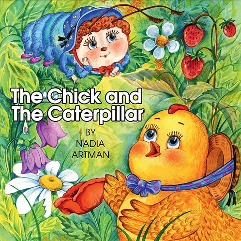 The Chick and The Caterpillar by Nadia Artman