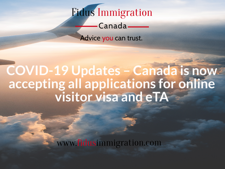 COVID-19 Updates – Canada is now accepting all applications for online visitor visa and eTA.