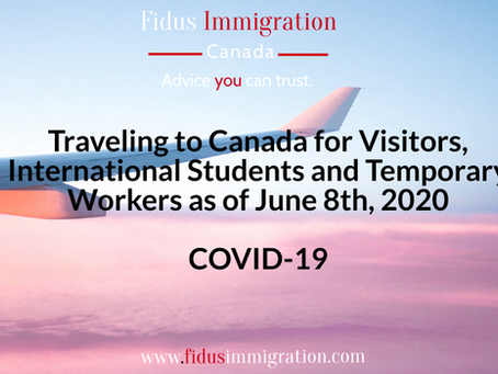 Traveling to Canada for Visitors, International Students and Temporary Workers as of June 8th, 2020