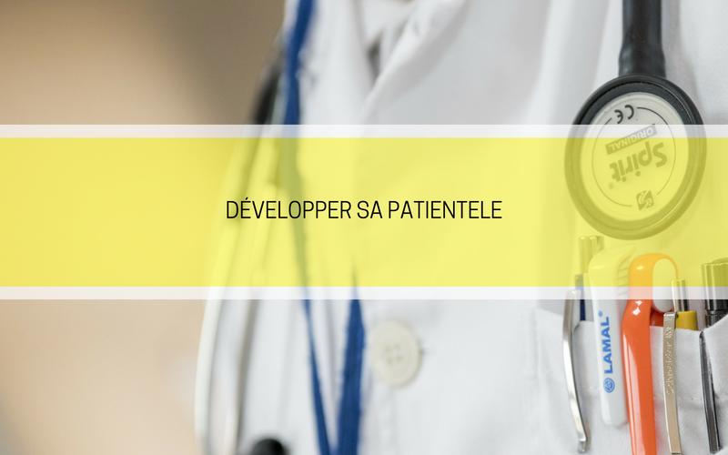 Comment développer sa patientèle