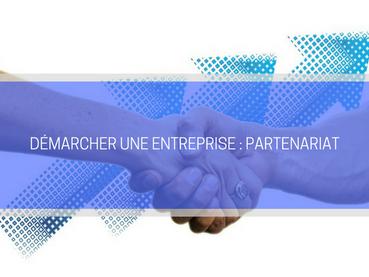 Comment démarcher une entreprise pour un partenariat ?