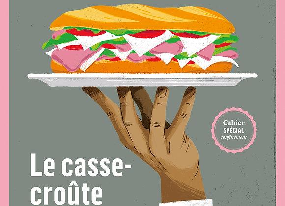 n°6 : Le casse-croûte du siècle + Cahier spécial confinement