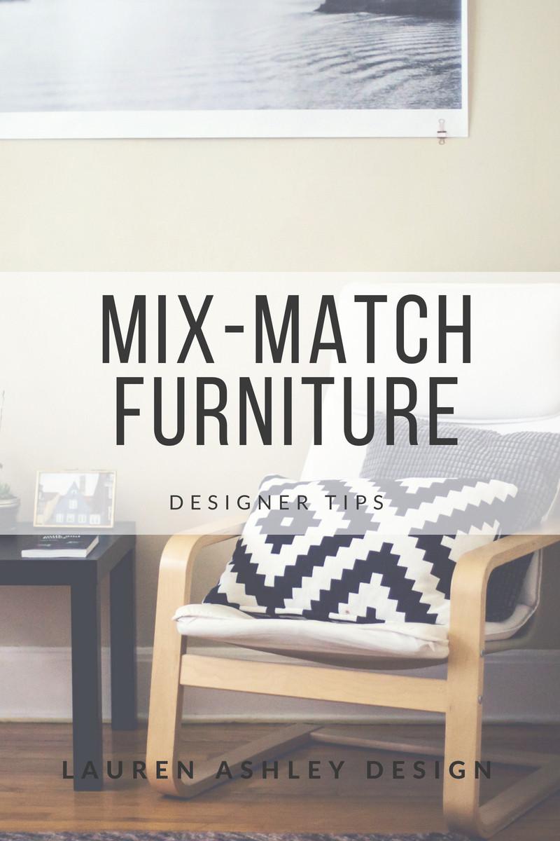 Mix- Match Furniture | Designer Tips | Lauren Ashley Design