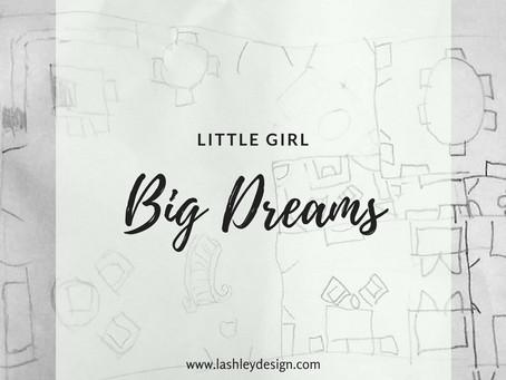 L I T T L E      G I R L | Big Dreams
